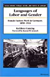 Languages of Labor and Gender: Female Factory Work in Germany, 1850-1914 (Social History, Popular Culture, and Politics in Germany)