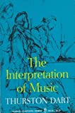 The Interpretation of Music, Dart, Thurston, 0061319783