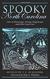 Spooky North Carolina, S. E. Schlosser, 076275124X