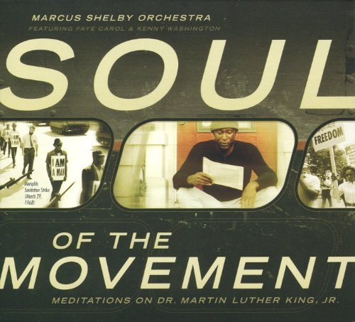 Soul Of The Movement - Meditations On Dr. Martin Luther King Jr. by Marcus Shelby (2011-01-18) ()