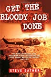Get the Bloody Job Done, Steve Eather, 1864488026