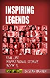 INSPIRING LEGENDS: Real Life Inspirational Stories (Book 1)
