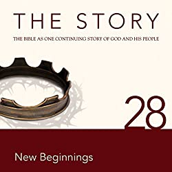 The Story, NIV: Chapter 28 - New Beginnings (Dramatized)