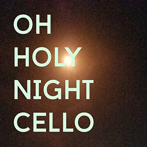 Oh Holy Night Cello (O Holy Night Cello)