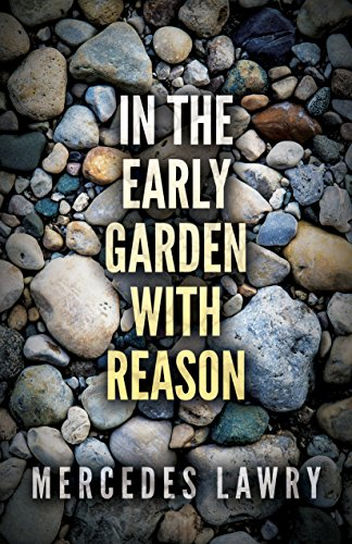 In The Early Garden With Reason by [Lawry, Mercedes]