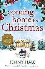 Coming Home for Christmas: A heartwarming feel good Christmas romance