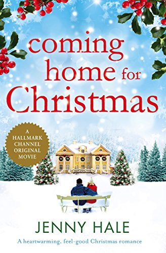 Coming Home for Christmas: A heartwarming feel good Christmas romance