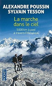 La marche dans le ciel : 5000 kilomètres à pied à travers l'Himalaya par Poussin