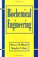 Biochemical Engineering (Chemical Industries)