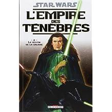 STAR WARS L'EMPIRE DES TÉNÈBRES T02 : LE DESTIN DE LA GALAXIE