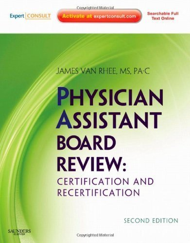 Physician Assistant Board Review: Expert Consult - Online and Print, 2e (Expert Consult Title: Online + Print) by Van Rhee MS PA-C, James 2nd (second) edition [Paperback(2010)]