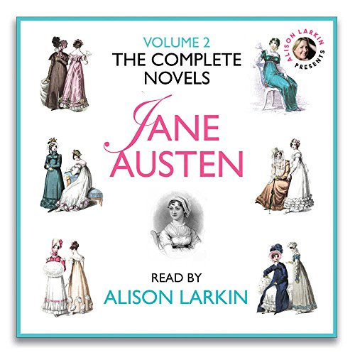 The Complete Novels of Jane Austen, Vol. 2 (Alison Larkin Presents)