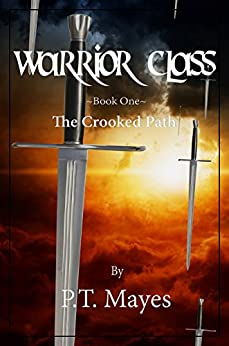 Warrior Class. The Crooked Path. by [Mayes, P. T.]