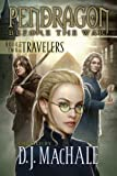 Book Two of the Travelers (Pendragon: Before the War 2)