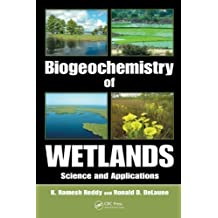 Biogeochemistry of Wetlands: Science and Applications by Reddy, K. Ramesh, DeLaune, Ronald D. 1st (first) Edition [Hardcover(2008)]