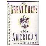 The Great Chefs Cook American, Ellen Brown, 0385478658