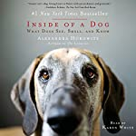 Inside of a Dog: What Dogs See, Smell, and Know | Alexandra Horowitz