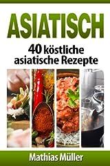 Asiatisch: 40 Köstliche Asiatische Rezepte: 5 Paperback