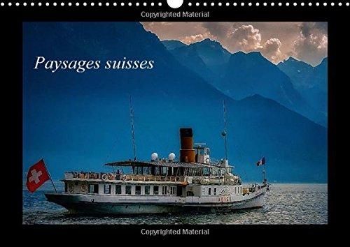 Paysages suisses 2015: Paysages de Suisse, entre le lac Leman et Bale (Calvendo Nature) (French Edition) PDF