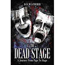 The Dead Stage: A Journey From Page to Stage
