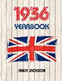 1936 UK Yearbook: Interesting facts and figures from 1936 - Great original birthday present / gift idea!