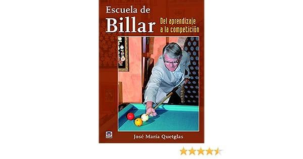 Escuela De Billar. Del Aprendizaje A La Competición: Amazon.es ...