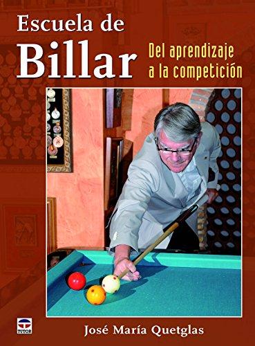 Descargar Libro Escuela De Billar. Del Aprendizaje A La Competición José María Quetglas