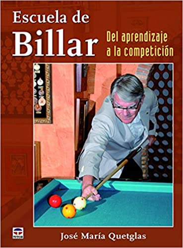 Escuela De Billar. Del Aprendizaje A La Competición: Amazon.es: Quetglas, José María: Libros