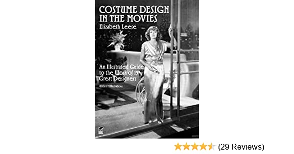 Costume Design In The Movies An Illustrated Guide To The Work Of 157 Great Designers Dover Fashion And Costumes Kindle Edition By Leese Elizabeth Arts Photography Kindle Ebooks Amazon Com