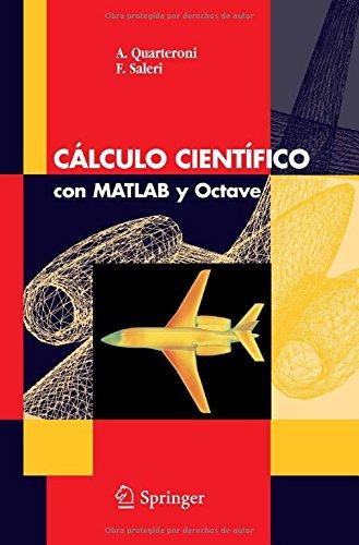 Calculo Cientifico con MATLAB y Octave (Unitext: La Matematica Per il 3+2) (Spanish Edition) [A. Quarteroni - F. Saleri] (Tapa Blanda)