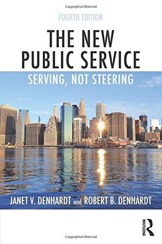 The New Public Service  Serving  Not Steering