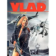"Vlad – tome 6 - Opération Déluge (Vlad ""3e vague"") (French Edition)"