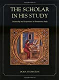 img - for The Scholar in His Study: Ownership and Experience in Renaissance Italy book / textbook / text book