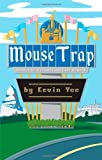 Front cover for the book Mouse Trap: Memoir of a Disneyland Cast Member by Kevin Yee