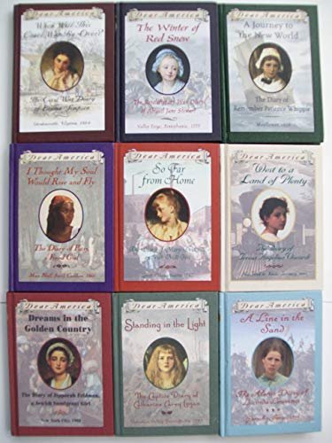 Dear America Diary Series (Set of 9) When Will Cruel War, Winter, Journey, I Thought My Soul, So Far from Home, West to Land of Plenty, Dreams in Golden Country, Standing in Light, Line in the Sand