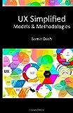 UX Simplified: Models and Methodologies, Samir Dash, 1500499587