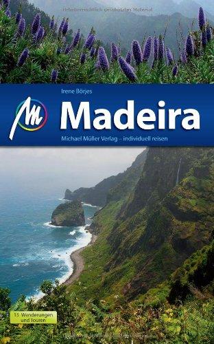 Madeira: Reisehandbuch mit vielen praktischen Tipps. Broschiert – 6. August 2012 Irene Börjes Müller Michael 3899536991
