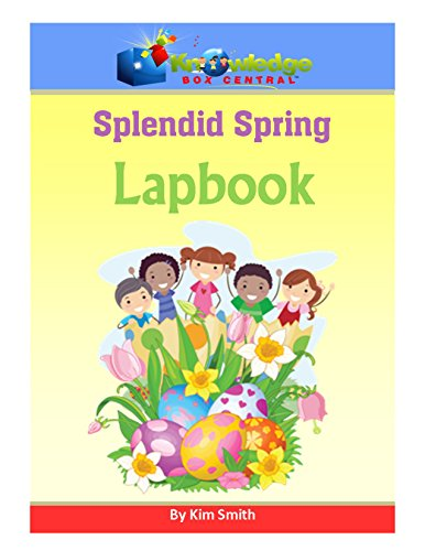 Splendid Spring - Splendid Spring Lapbook: Plus FREE Printable Ebook