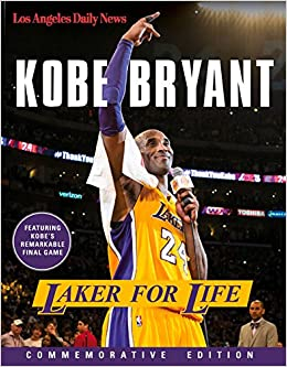 Kobe Bryant: Laker for Life: The Los Angeles Daily News