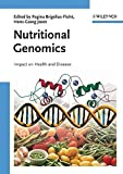 Nutritional Genomics: Impact on Health and Disease