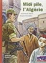 Midi pile, l'Algérie par Vittori
