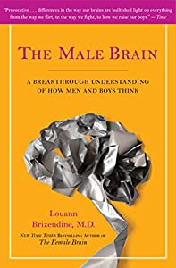 Paperback The Male Brain: A Breakthrough Understanding of How Men and Boys Think Book