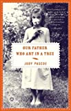 Our Father Who Art in a Tree, Judy Pascoe, 0375759875