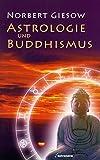 Astrologie und Buddhismus: Erleuchtung und Erkenntnis im Horoskop