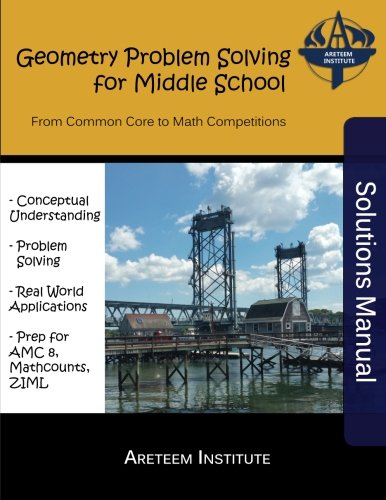 Geometry Problem Solving for Middle School Solutions Manual: From Common Core to Math ()