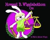 Howard B. Wigglebottom on Yes or No, Howard Binkow, 0982616589