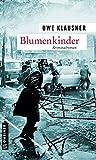 Blumenkinder: Tom Sydows neunter Fall (Zeitgeschichtliche Kriminalromane im GMEINER-Verlag)