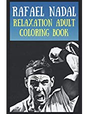 Relaxation Adult Coloring Book: Rafael Nadal