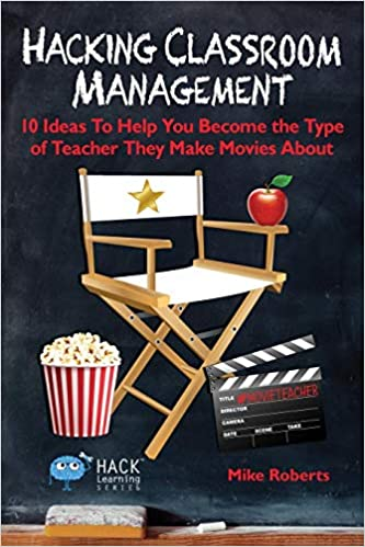 Hacking Classroom Management: 10 Ideas To Help You Become the Type