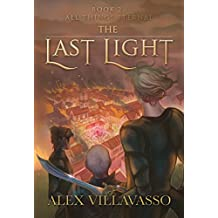 All Things Eternal: A Superhero Epic Fantasy (The Last Light Book 2)